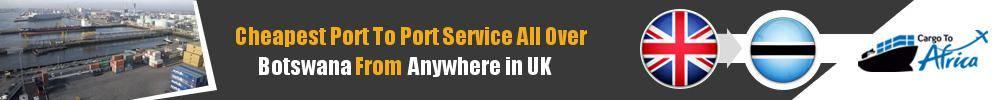 Send Sea Cargo to Any Port in Botswana from Any UK Port