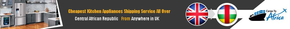 Send Kitchen Appliances to Central African Republic from UK
