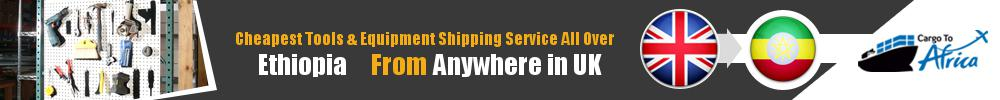 Ship All types of Industrial Tools & Equipment to Ethiopia