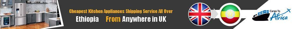 Send Kitchen Appliances to Ethiopia from UK