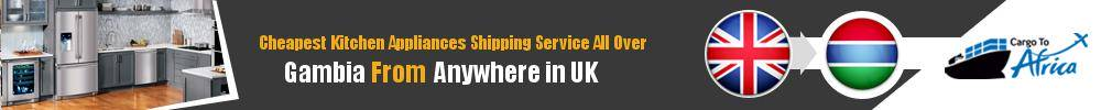 Send Kitchen Appliances to Gambia from UK
