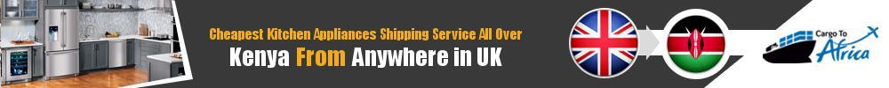 Send Kitchen Appliances to Kenya from UK