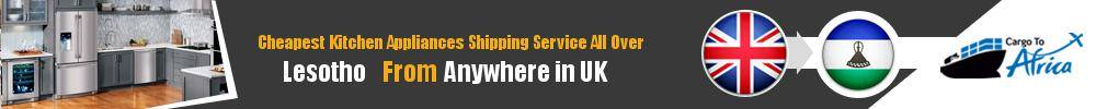 Send Kitchen Appliances to Lesotho from UK