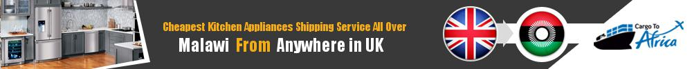 Send Kitchen Appliances to Malawi from UK