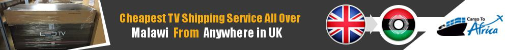 Cheapest Television Shipping to Malawi from UK