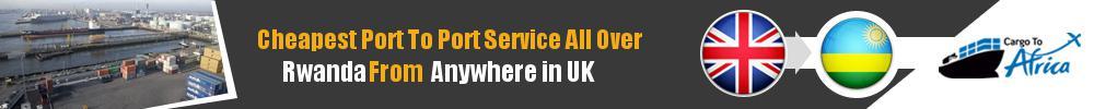 Send Sea Cargo to Any Port in Rwanda from Any UK Port