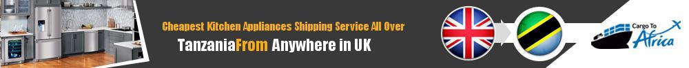 Send Kitchen Appliances to Tanzania from UK