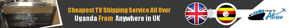 Cheapest Television Shipping to Uganda from UK