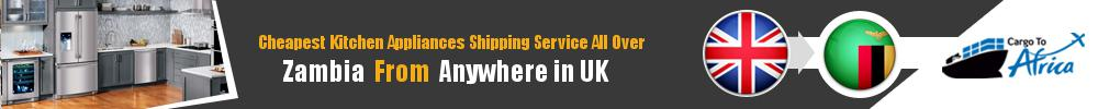 Send Kitchen Appliances to Zambia from UK