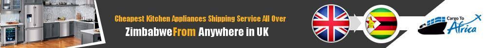 Send Kitchen Appliances to Zimbabwe from UK